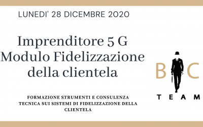"""Evento 28.12.2020 """"Imprenditore 5G""""  Modulo Fidelizzazione Clientela"""