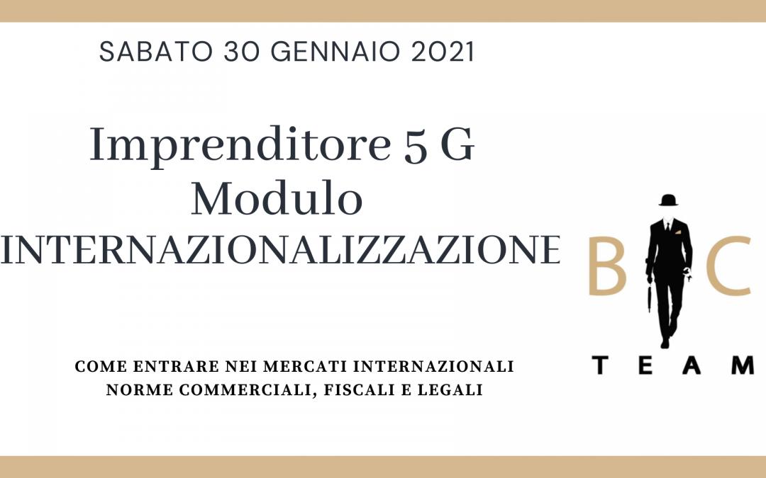 """Evento 30.01.2021 """"Imprenditore 5G""""  Modulo Internazionalizzazione"""