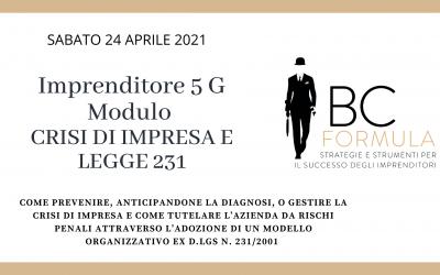 """EVENTO 24/04/2021 """"IMPRENDITORE 5G"""" MODULO CRISI DI IMPRESA E LEGGE 231"""